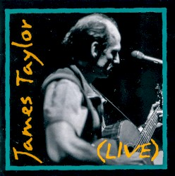 (Live) by James Taylor